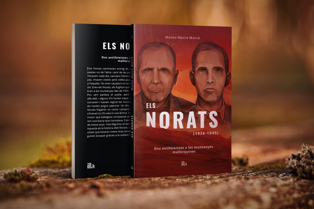 Els Norats (1936-1949). Dos antifeixistes a les muntanyes mallorquines de Mateu Morro